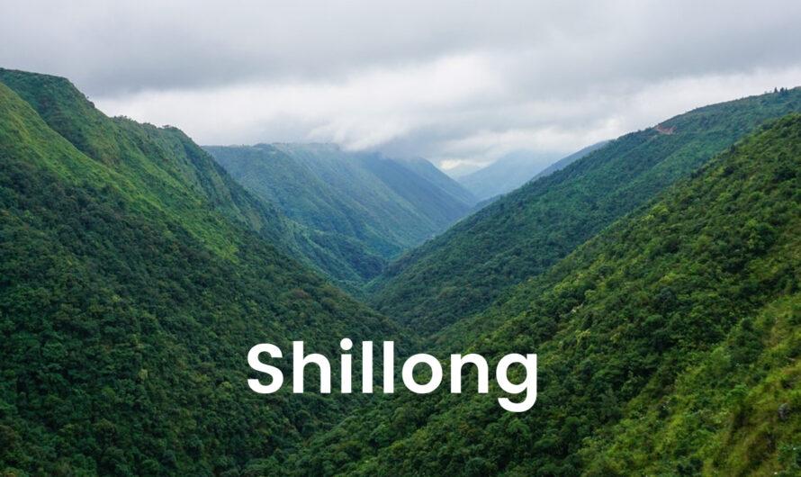 Shillong – Hill Station & Capital City of Meghalaya